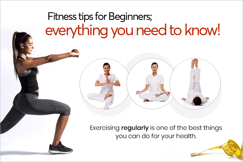 Fitness tips for Beginners; everything you need to know!