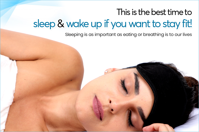 This is the best time to sleep and wake up if you want to stay fit!