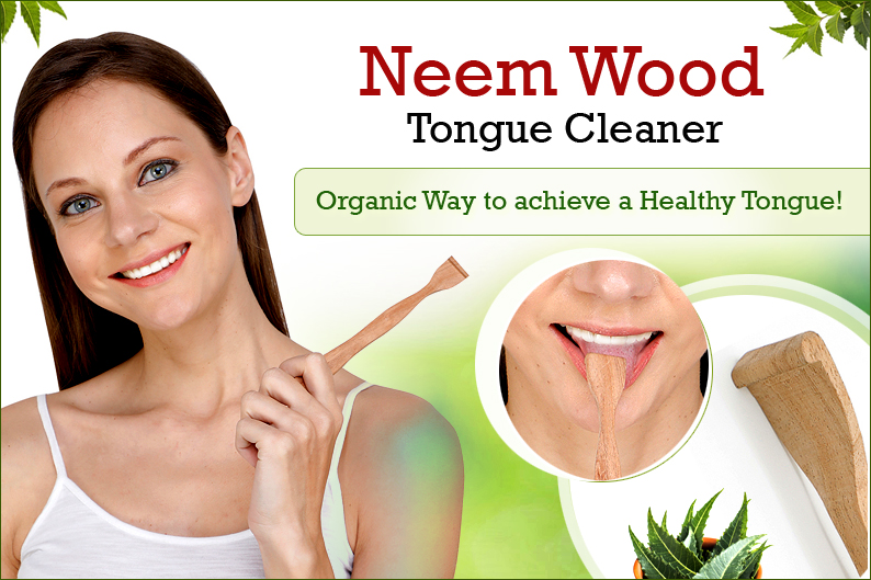 Neem Wood Tongue Cleaner – Organic Way to achieve a Healthy Tongue!